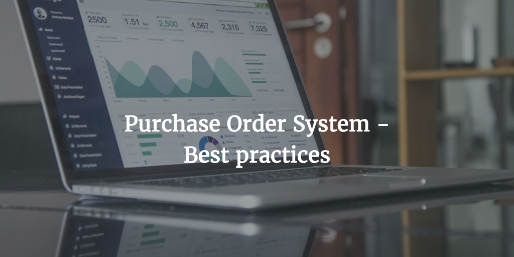Purchase order system – Best practices and considerations
