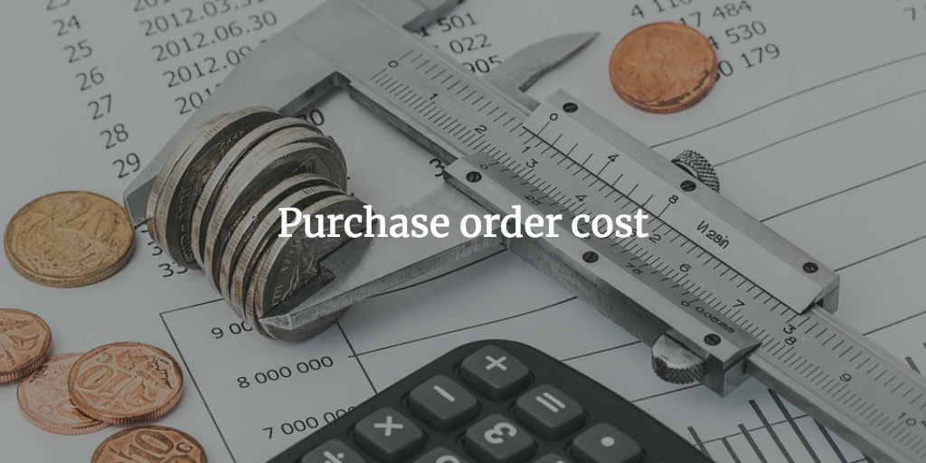 Cost of purchase order