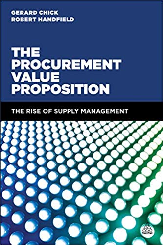 The Procurement Value Proposition- The Rise of Supply Management by Gerard Chick and Robert Handfield