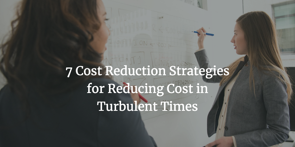 7 cost reduction strategies for turbulent times